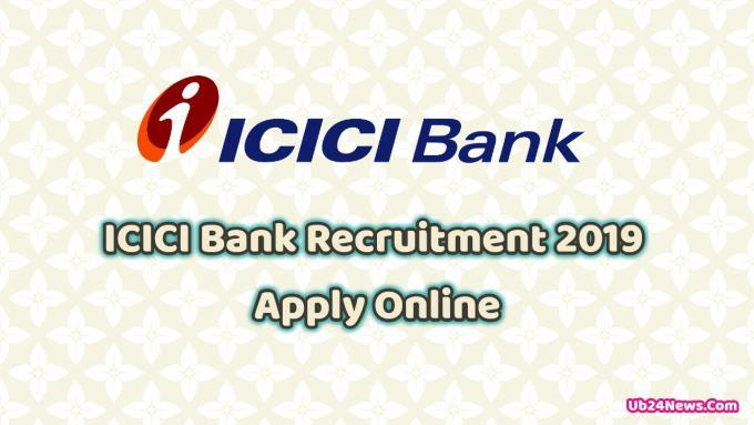 ICICI Bank Recruitment 2019 Apply Online