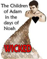 The children of Adam in the days of Noah were wicked