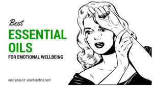 Best Essential Oils for Emotional Wellbeing