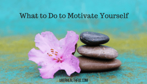 How to Get Motivated to Do Something