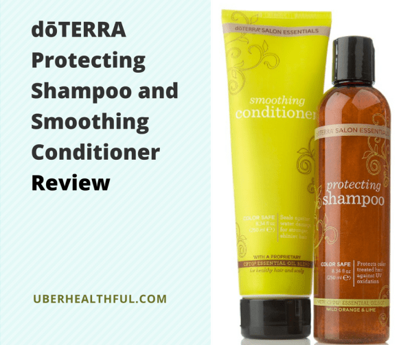 Review of dōTERRA Salon Essentials® Protecting Shampoo and Smoothing Conditioner