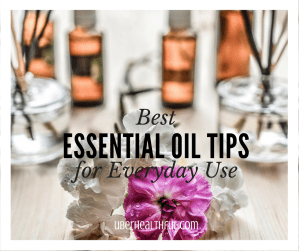 Best Essential Oil Tips for Everyday Use