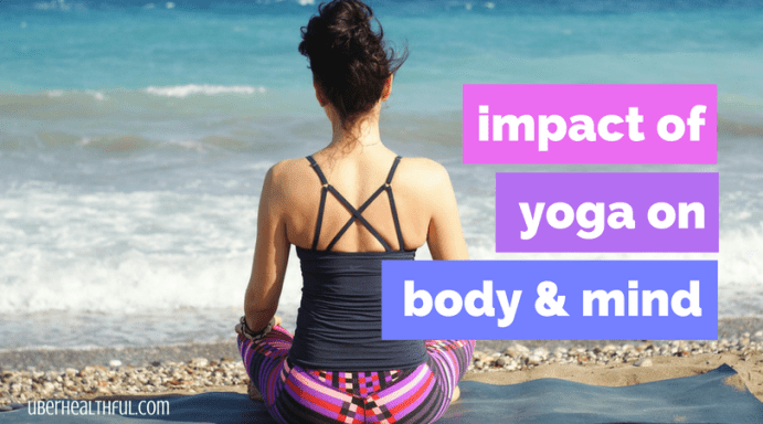 Benefits of Yoga on mind and body