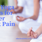 What are the Best Yoga Poses for Lower Back Pain?