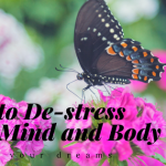 How to De-Stress Your Mind and Body