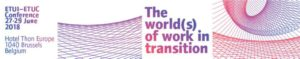 ETUC/ETUI conference: The World(s) of Work in Transition – Brussel (BE) @ Hotel Thon Europe