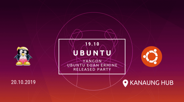Ubuntu 19.10 Release Party (Yangon)
