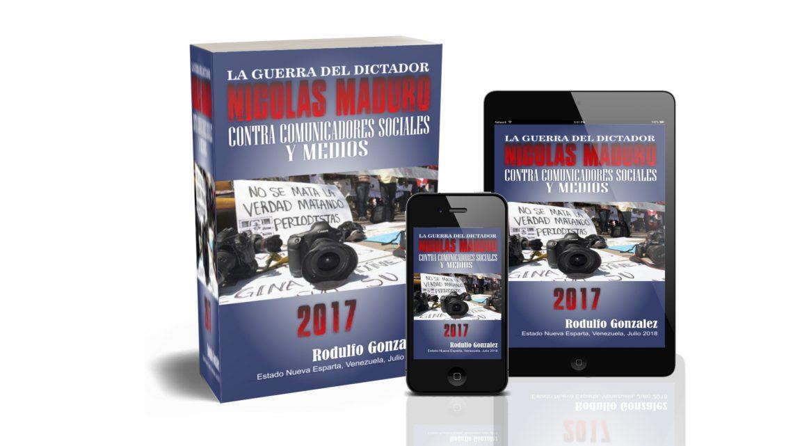 La Guerra del Dictador Nicolas Maduro 2017 por Rodulfo Gonzalez