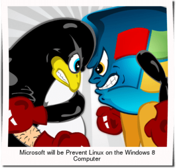 Microsoft will be Prevent Linux on the Windows 8 Computer