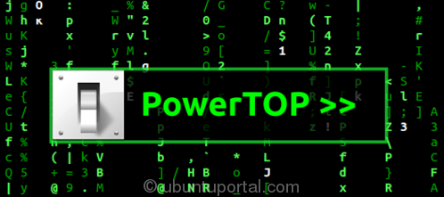 Powertop 1.97 : Tool Saving Power Designed for Intel Hardware Platforms