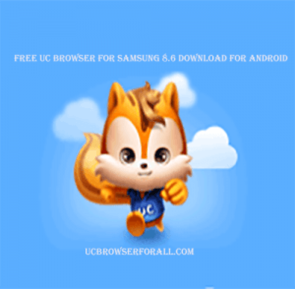 Free Uc Browser for Samsung 8.6 - Download Free UC Browser