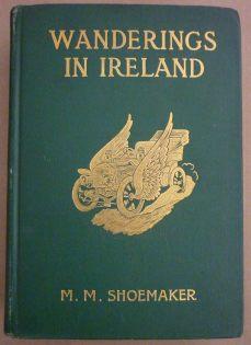 'Wanderings in Ireland' by M.M. Shoemaker, 1908.