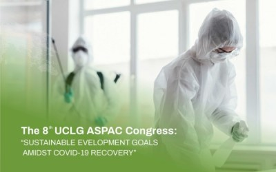 """The 8th UCLG ASPAC Congress: """"SUSTAINABLE DEVELOPMENT GOALS AMIDST COVID-19 RECOVERY"""""""