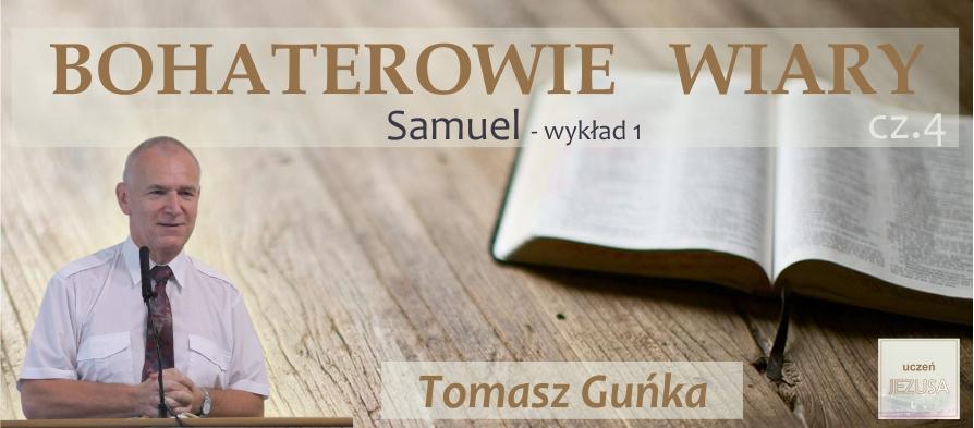 """BOHATEROWIE WIARY """"Samuel"""" – wykład 1"""