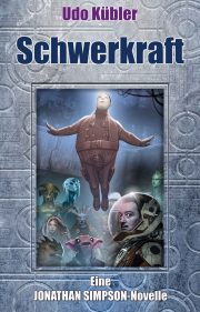 Schwerkraft | Kurzgeschichte | Jonathan Simpson | Udo Kübler