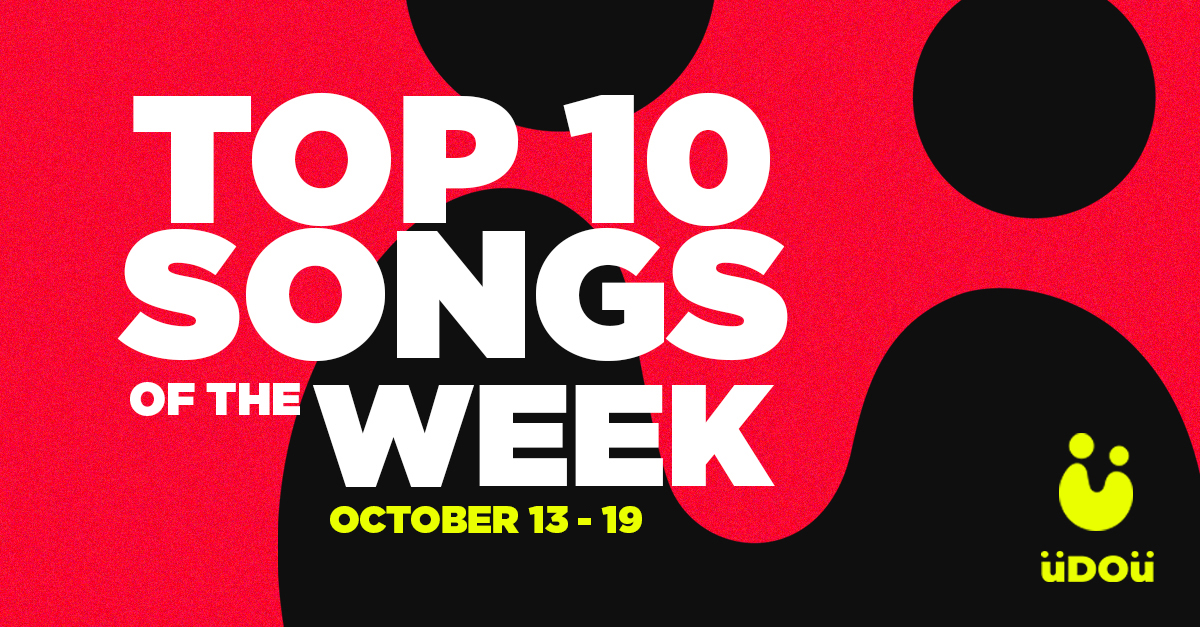 U Do U Top 10 songs of the week october 13-19