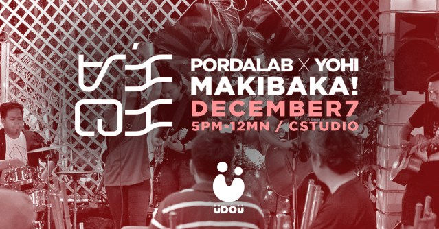 Makibaka by Pordalab x Yohi Concert U Do U