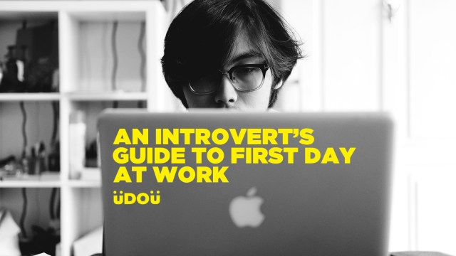 An Introvert's Guide To First Day At Work