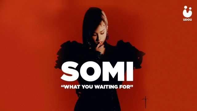 SOMI What You Waiting For Kpop Song