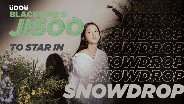"BLACKPINK Jisoo is set to star in ""Snowdrop"" K-Drama"