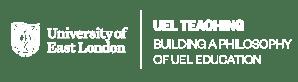 University of East London - UEL Teaching - Building a Philosophy of UEL Education