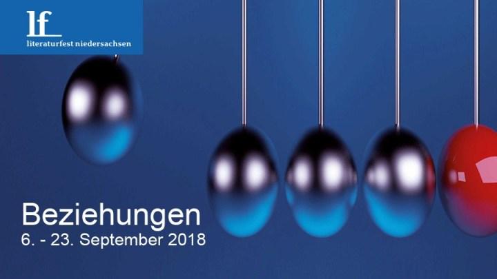 """""""Beziehungen"""" – Literaturfest Niedersachsen vom 6. – 23. September 2018"""