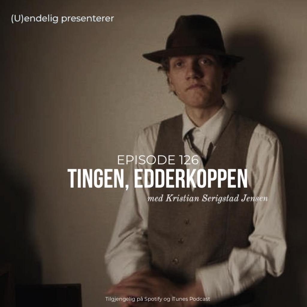 (U)126 – Tingen, edderkoppen – The Movie (Gjest – Kristian Serigstad Jensen)