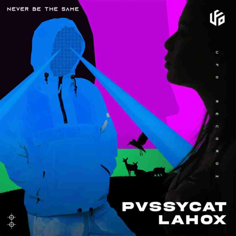 PvssyCat & Lahox - Never Be The Same