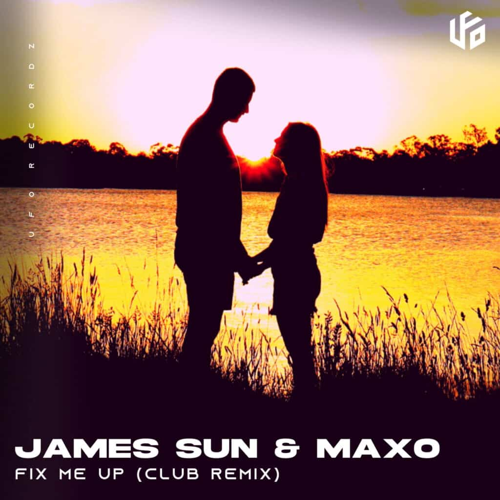 James Sun & MAXO - Fix Me Up (Club Remix)