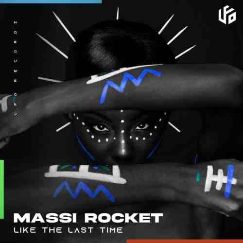 Massi Rocket - Like The Last Time