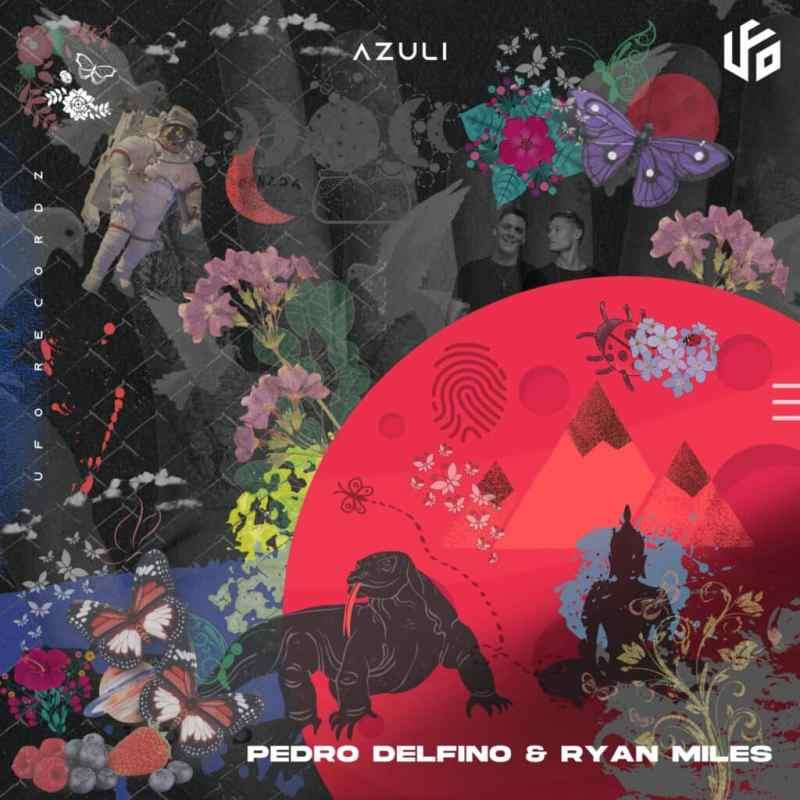 Pedro Delfino & Ryan Miles - Azuli