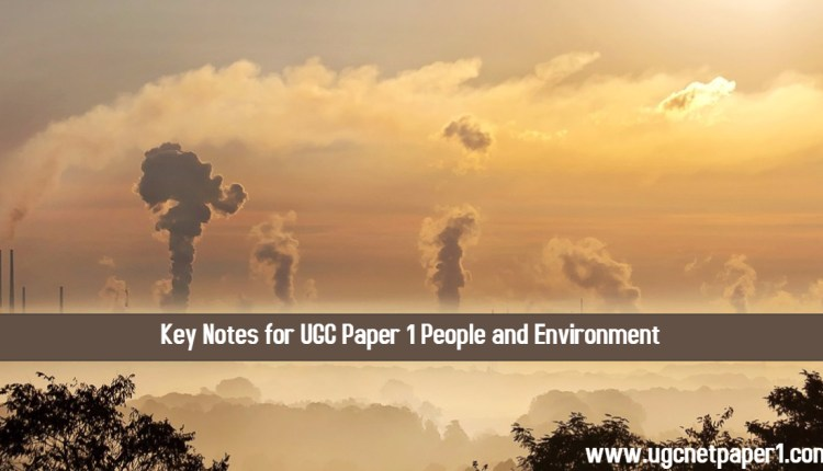 Key Notes for UGC Paper 1 People and Environment
