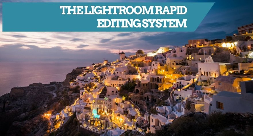 The Lightroom Rapid Editing System