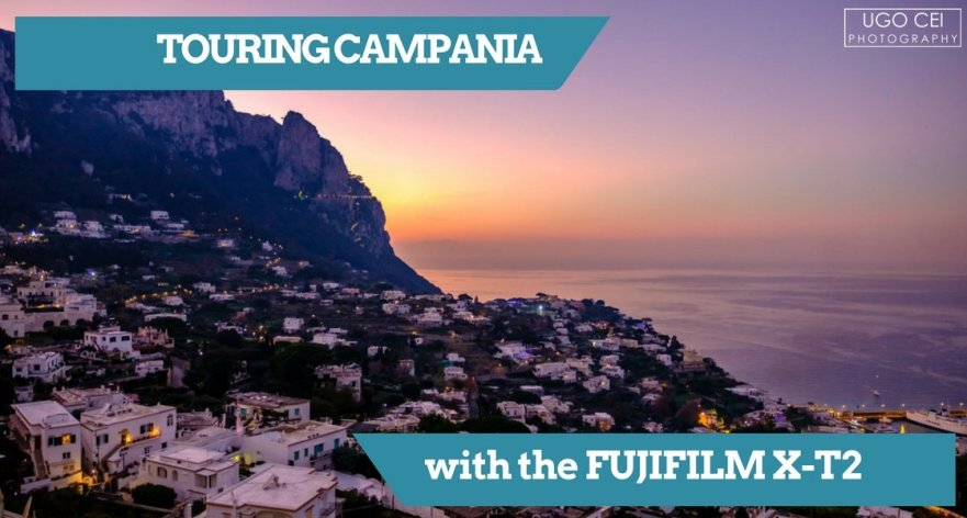 Touring Campania with the Fujifilm X-T2