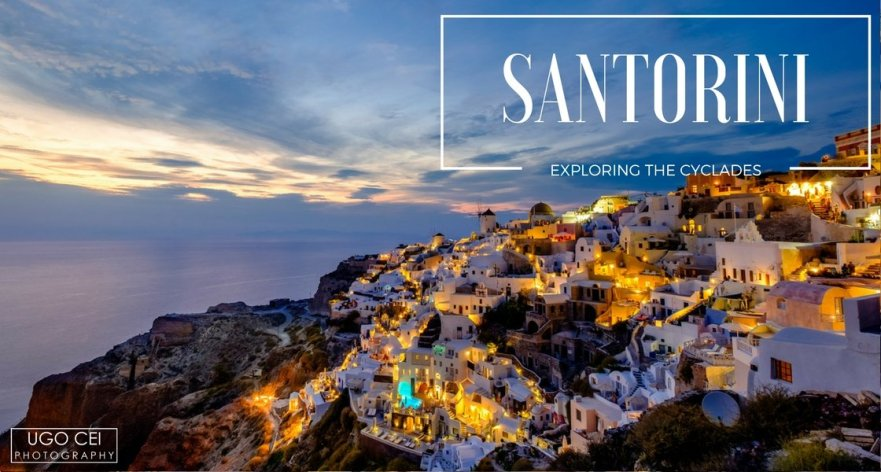 Exploring the Cyclades: Santorini