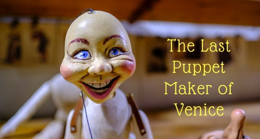 The Last Puppet Maker of Venice