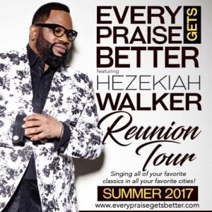 Bishop Hezekiah Walker Headlines The Every Praise Gets Better Tour