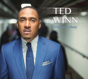 """Watch Gospel Singer Ted Winn's New Video """"Stand In Awe""""-CD out 9/1!"""