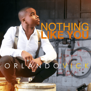 Emerging New Artist Orlando Vick Makes Waves With New Single Nothing Like You
