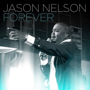 "Chart-topper Jason Nelson launches new single ""Forever"", available now!"