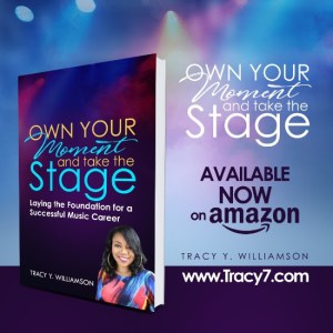 "Music Industry Veteran Tracy Williamson Releases New Book-""Own Your Moment and Take the Stage"