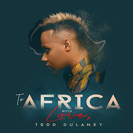 "Todd Dulaney's New Album ""To Africa With Love"" Available Now"