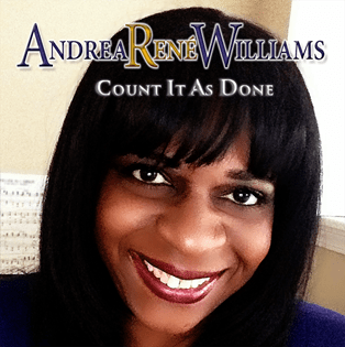 "New Gospel Artist & Former GRAMMY Awards Manager, ANDREA RENÉ WILLIAMS, Drops First Power Ballad, ""Count It As Done"""
