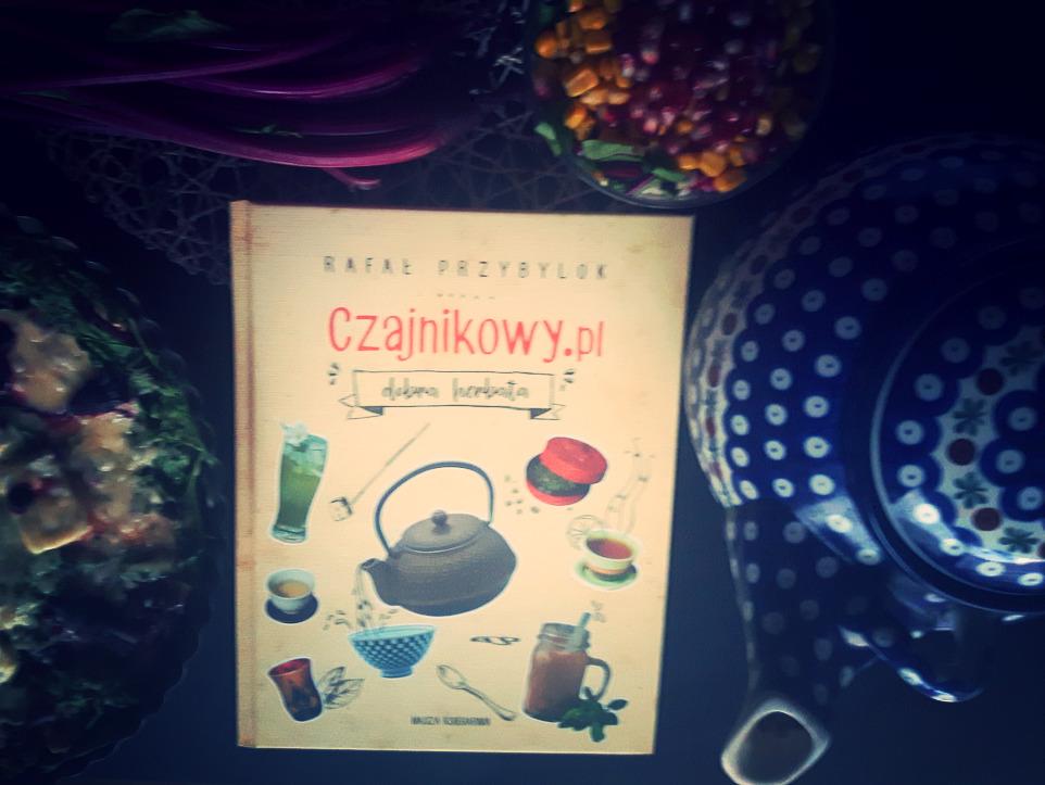 """""""Czajnikowy.pl. Dobra herbata"""" – recenzja"""
