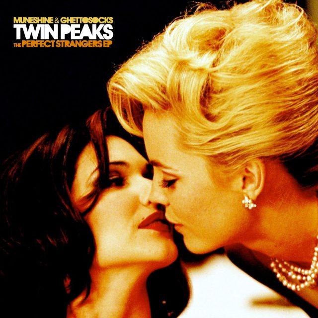 Twin Peaks (Muneshine & Ghettosocks) - The Perfect Strangers EP