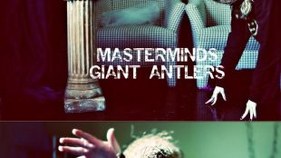 Masterminds - Giant Antlers
