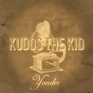 Kudos the Kid - Yonder
