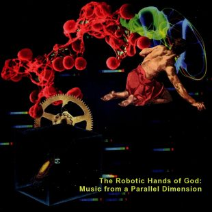 dreadnots-the-robotic-hands-of-god-music-from-a-parallel-dimension
