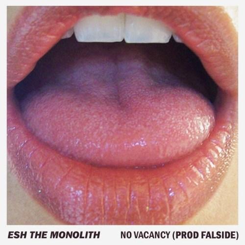 "Esh the Monolith - ""No Vacancy"" (Prod. Falside)"