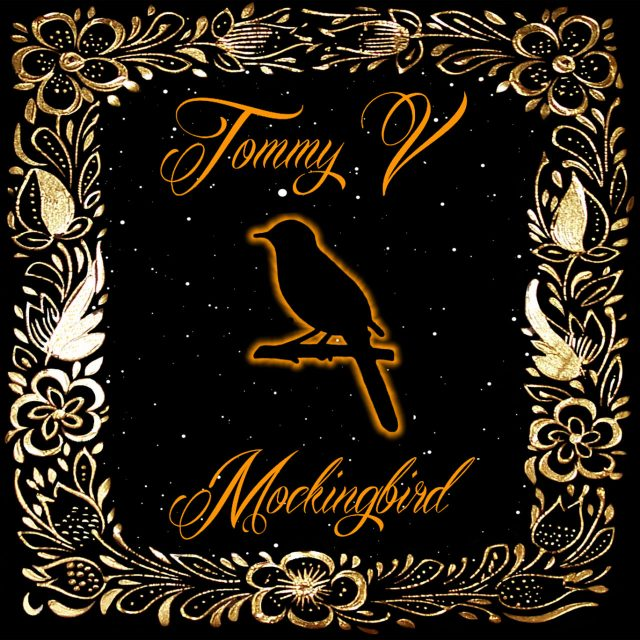 Tommy V - Mockingbird